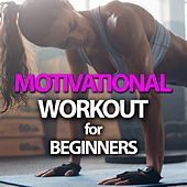 Motivational Workout For Beginners by Various Artists