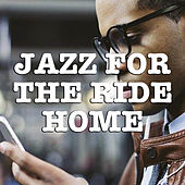 Jazz For The Ride Home de Various Artists