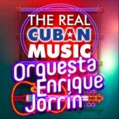 The Real Cuban Music - Orquesta Enrique Jorrín (Remasterizado) by Enrique Jorrin