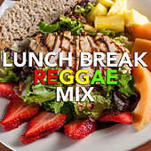 Lunch Break Reggae Mix by Various Artists