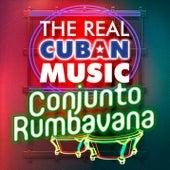 The Real Cuban Music - Conjunto Rumbavana (Remasterizado) de Conjunto Rumbavana