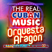 The Real Cuban Music - Orquesta Aragón (Remasterizado) de Orquesta Aragón