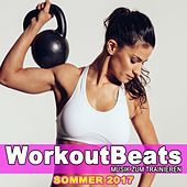 Workoutbeats - Musik Zum Trainieren (Sommer 2017) & DJ Mix (The Best Music for Aerobics, Pumpin' Cardio Power, Crossfit, Plyo, Exercise, Steps, Piyo, Barré, Routine, Curves, Sculpting, Abs, Butt, Lean, Twerk, Slim Down Fitness Workout) von Various Artists