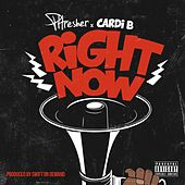 Right Now (feat. Cardi B) von Phresher