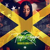 Trap vs. Reggae by Hoodcelebrityy