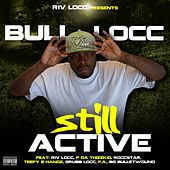 Still Active by Bull Locc