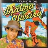 O Melhor de Djalma Oliveira von Djalma Oliveira