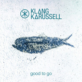 Good To Go de Klangkarussell