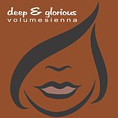 Deep & Glorious - Vol. Sienna by Various Artists