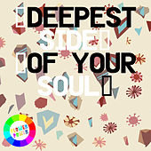 Deepest Side of Your Soul by Various Artists