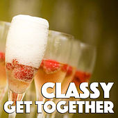 Classy Get Together by Various Artists