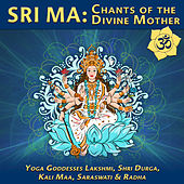 Sri Ma: Chants of Divine Mother de Various Artists