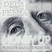 Money Up (feat. Mobsta Myk) by Dela the Fella