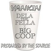 Yankin (feat. Big Coop) by Dela the Fella