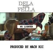 No Lighter by Dela the Fella