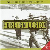What Goes Around Comes Around by Foreign Legion