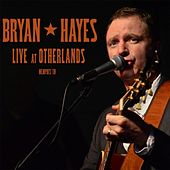 Live at Otherlands by Bryan Hayes