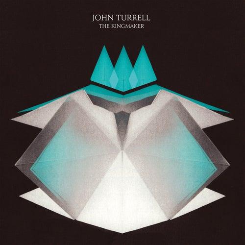 The Kingmaker by John Turrell