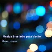 Música Brasileira Para Violão de Marcus Llerena