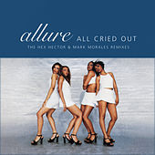 All Cried Out (The Hex Hector & Mark Morales Remixes) - EP by Allure