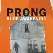 Rude Awakening EP by Prong