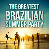 The Greatest Brazilian Summer Party by Various Artists