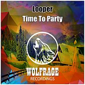 Time To Party by Looper