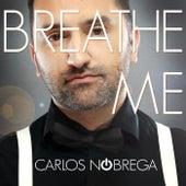 Breathe Me by Carlos Nóbrega
