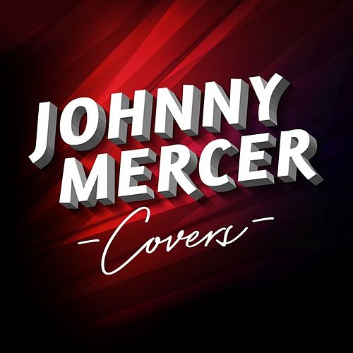 Johnny Mercer Covers by Various Artists