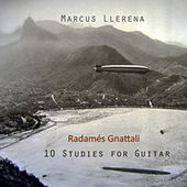Radamés Gnattali: 10 Studies for Guitar de Marcus Llerena