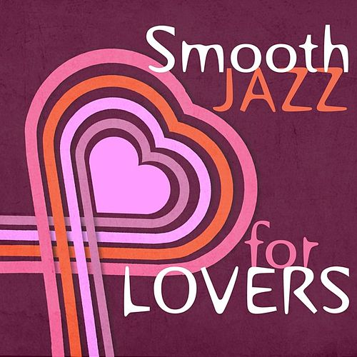 Smooth Jazz for Lovers by Various Artists