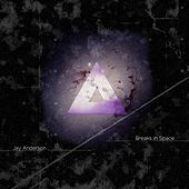 Breaks In Space - Single by Jay Anderson