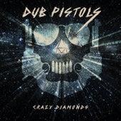 Crazy Diamonds de Dub Pistols