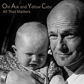All That Matters by Olé Ask and Yellow Cabs
