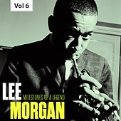Milestones of a Legend - Lee Morgan, Vol. 6 by Lee Morgan