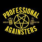 Hated by Many, Loved by Few de Professional Againsters