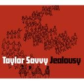 Jealousy by Taylor Savvy