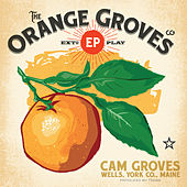 The Orange Groves EP by Cam Groves