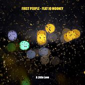 A Little Love by First People