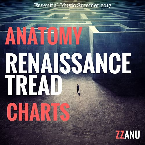 Anatomy Renaissance Tread Charts (Essential Music Summer 2017) by ZZanu