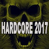 Hardcore 2017 by Various Artists