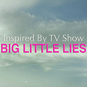 Inspired By TV Show 'Big Little Lies' by Various Artists