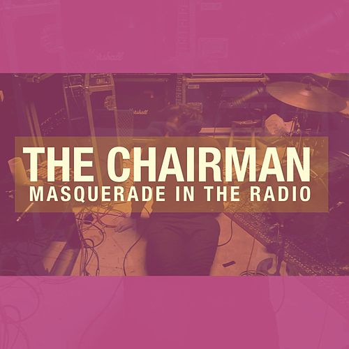 Masquerade in the Radio von The Chairman