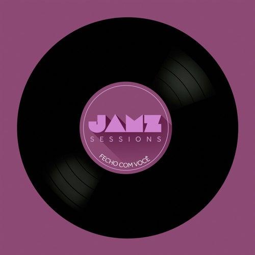Fecho Com Você (Jamz Sessions) by Jamz
