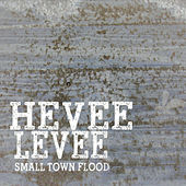 Small Town Flood by Hevee Levee