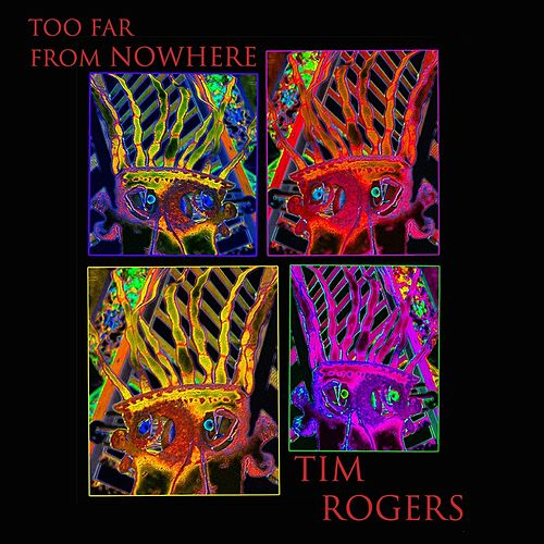 Too Far from Nowhere by Tim Rogers