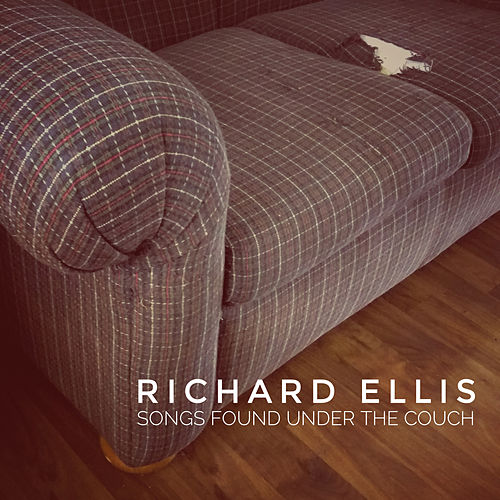 Songs Found Under the Couch by Richard Ellis