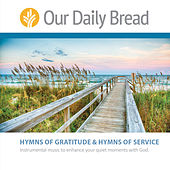 Hymns of Gratitude and Hymns of Service by Our Daily Bread