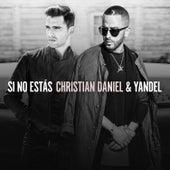 Si No Estás by Christian Daniel