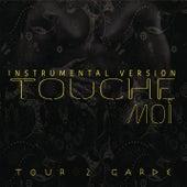 Touche moi (Version instrumentale) de Tour 2 Garde